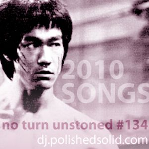 Best 2010 Songs pt. 2 (No Turn Unstoned 134)