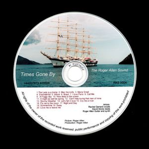 Times gone by -Roger Allen and friends