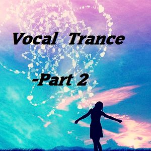 Vocal Trance  - Part 2