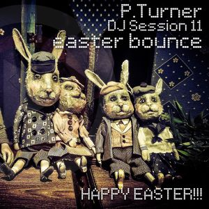 P.Turner DJ Session11 - easter bounce