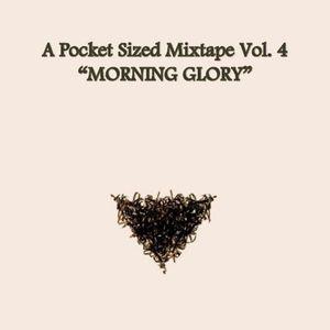 A Pocket Sized Mixtape Vol. 4: Morning Glory