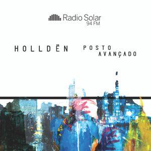 Holldën - Posto Avançado #034 - Radio Solar FM