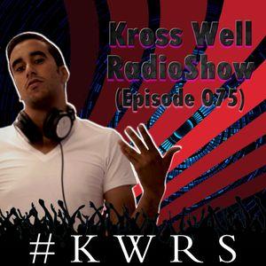 Kross Well RadioShow (Episode 075)