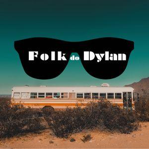 Folk do Dylan: A Folk Radio UK Special