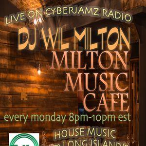 Wil Milton LIVE On Cyberjamz Radio Milton Music Cafe July 10, 2017