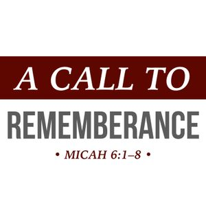 A Call To Rememberance