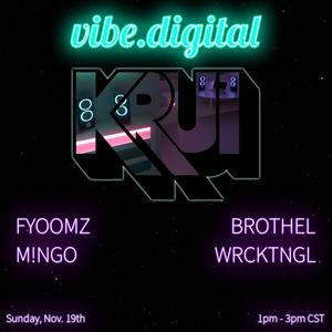 vibe.digital 007 - Fyoomz w/ Brothel, WRCKTNGL, and M!NGO