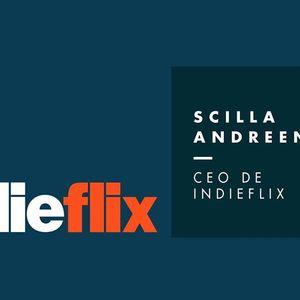 ¿Sabías que hay un Netflix de cine independiente? Hablamos con Scilla Andreen de IndieFlix #FAN183