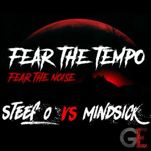 Steef O vs. Mindsick @ Fear the Tempo - Fear the Noise