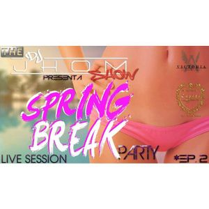 Spring Break Party - Ep 2 By Dj Jhom