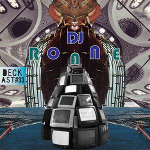 DECKast #33 - DJ Roane mix