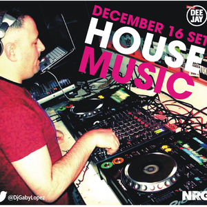 Gaby Lopez House Music December 16
