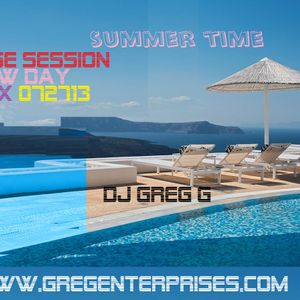 Summer Time House Session A New Day Remix 072613