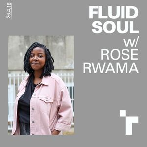 Fluid Soul with Rose - 26 April 2018