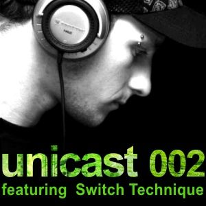 UNICAST 002 - featuring Switch Technique