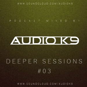 Deeper Sessions Podcast #03 (2015) [House, Deep Bass]