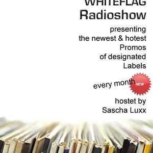 Sascha Luxx - WHITE FLAG Radioshow @ Cuebase-FM 05-12