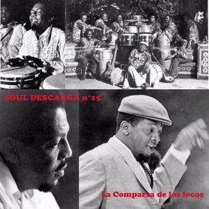 Soul Descarga n°14 - Comparsa de los locos (part 2)