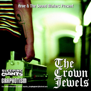 Aroe and the Soundmakers - Crown Jewels vol. 1 (Sleeping Giants Recordings, 2006)