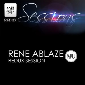 Rene Ablaze - Redux Sessions episode 357