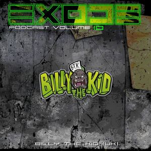 EXODE podcast volume 10 mixed by Billy The Kid (Uk)