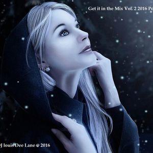 Get it in the Mix 2 / 2016 by DJ Louis Dee Lane