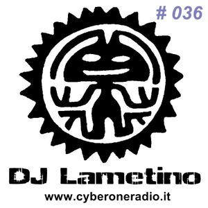 CyberOneRadio House Session - DJ Lametino - episode # 036