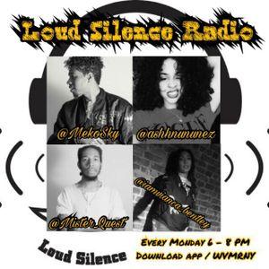 Loud Silence Radio 6-18-18 w/ MC White Out & Buddah