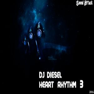 DJ DIESEL ( Sound Attack ) - Heart Rhythm 3 ( 2016 )