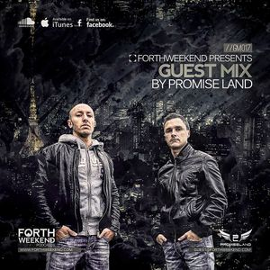 ForthWeekend - PROMISE LAND Guest Mix #17