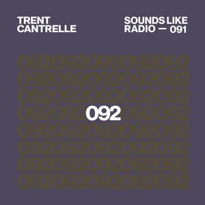 TRENT CANTRELLE - SOUNDS LIKE RADIO SLR092