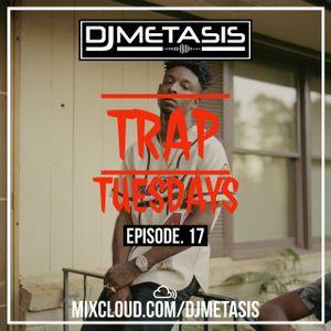 TrapTuesdays Episode. 17 (Hip Hop & Rap)   Instagram @DJMETASIS