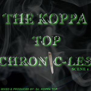 The Koppa Top Chronic-les Vol. 1