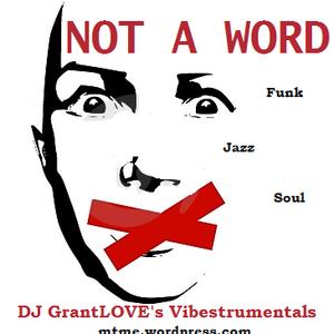 GrantLOVE - Not A Word (Vibestrumentals)