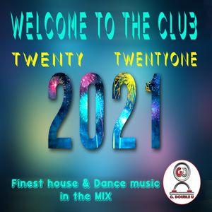 Welcome to the Club TWENTYTWENTYONE...1st DIGICAST 2021 from G. double U