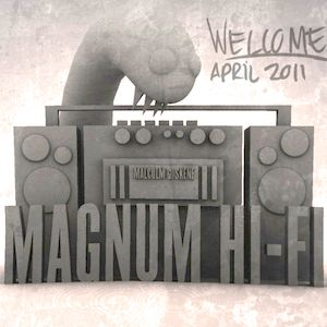 Magnum Hi Fi _Welcome_april2011.
