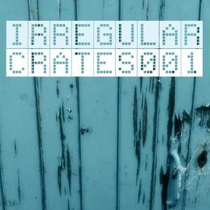 Irregular Crates Podcast 001