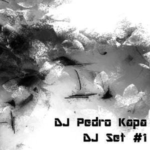DjPedroKapa - Dj Set # 1