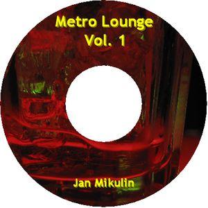 Jan Mikulin: Metro Lounge Vol.1
