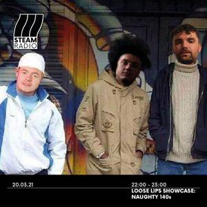 Loose Lips Showcase: Naughty 140s on STEAM Radio 20.03.21