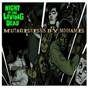 Night of the Living Dead : Mutagenesis