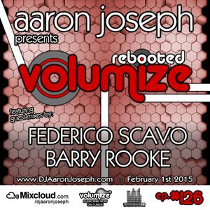 VOLUMIZE (Episode 126 w/ Federico Scavo & Barry Rooke Guest Mixes) (Feb 2015)