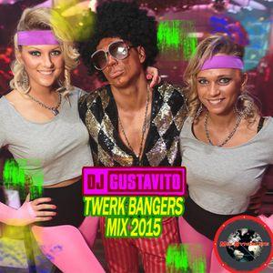 DJ Gustavito presents Twerk Bangers Mix 2015