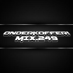 OnderKoffer! MIX.249 (Hard Trance, Techno, Hard Dance, Early Hardcore, Freeform)