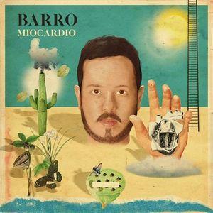 Descompasso Radio - Barro lança seu primeiro disco solo: Miocárdio.