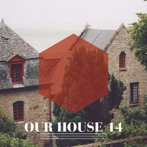 Our House Podcast Episode 14