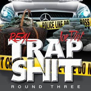 Real Trap Shit Round 3