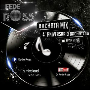 Bachata Mix 4to Aniversario Bachatero - Fede Ross ► Dj Fede Ross - Buenos Aires - Argentina. ♪