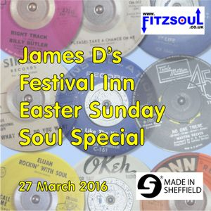 James D's Fitzsoul Festival Inn Soul On Easter Sunday Special March 2016