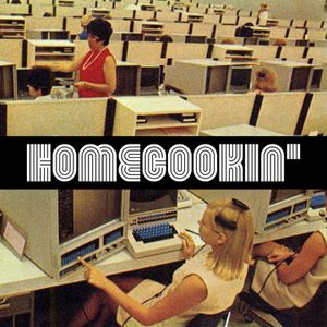 HomeCookin'#41 'You are in my system'